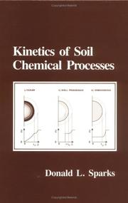Cover of: Kinetics of soil chemical processes | Sparks, Donald L. Ph. D.