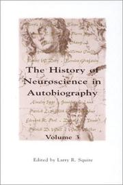 Cover of: The History of Neuroscience in Autobiography, Volume 3 (A Volume in the THE HISTORY OF NEUROSCIENCE IN AUTOBIOGRAPHY Series)