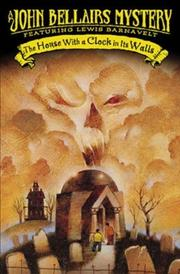 Cover of: The House with a Clock in its Walls (Lewis Barnavelt)
