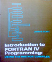 Introduction to FORTRAN IV programming, using the watfor compiler