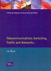 Cover of: Telecommunications switching, traffic and networks
