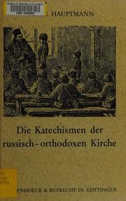 Die Katechismen des Russisch-orthodoxen K ....