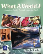 Cover of: What A World 2: Amazing Stories from Around the Globe (Bk. 2)