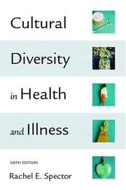 Cover of: Cultural Diversity in Health and Illness, Sixth Edition | Rachel E. Spector