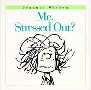 Cover of: Me, stressed out? | Charles M. Schulz