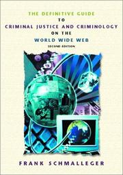 Cover of: The definitive guide to criminal justice and criminology on the World Wide Web