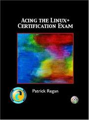 Cover of: Acing the LINUX+ Certification Exam | Patrick Regan