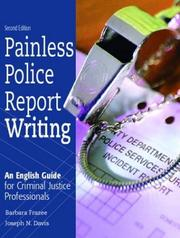 Cover of: Painless Police Report Writing | Barbara Frazee