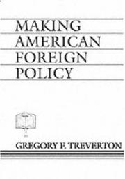 Cover of: Making American foreign policy | Gregory F. Treverton
