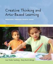Cover of: Creative thinking and arts-based learning: preschool through fourth grade