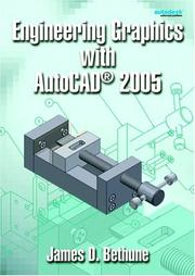 Cover of: Engineering Graphics with AutoCAD(R) 2005 | James D. Bethune