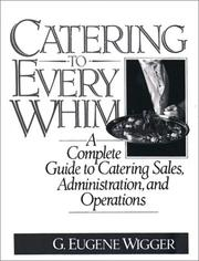 Cover of: Catering to Every Whim | G. Eugene Wigger