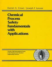 Cover of: Chemical Process Safety | Daniel A. Crowl