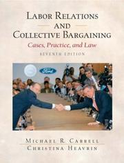 Cover of: Labor relations and collective bargaining | Michael R. Carrell