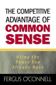 The Competitive Advantage of Common Sense by Fergus O'Connell