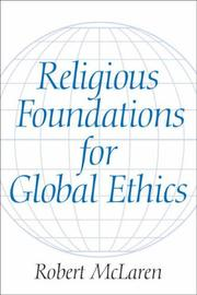 Cover of: Religious Foundations for Global Ethics | Robert McLaren