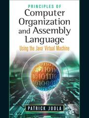 Cover of: Principles of Computer Organization and Assembly Language | Patrick Juola
