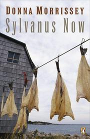 Cover of: Sylvanus Now | Donna Morrissey