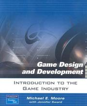 Cover of: Introduction to The Game Industry (Game Design and Development Series) | Michael E. Moore