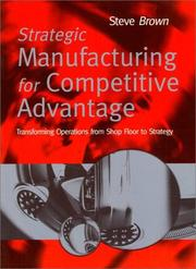 Cover of: Strategic manufacturing for competitive advantage