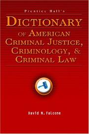 Cover of: Prentice Hall's dictionary of American criminal justice, criminology, and criminal law | David N. Falcone