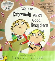 We Are Extremely Very Good Recyclers (Charlie & Lola)