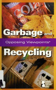 Garbage and recycling : opposing viewpoints