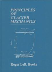 Cover of: Principles of glacier mechanics | Roger LeB Hooke