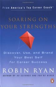 Cover of: Soaring on Your Strengths: discover, use, and brand your best self for career success