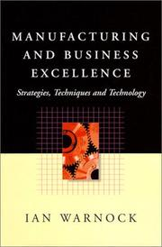 Cover of: Manufacturing and business excellence | Ian G. Warnock