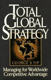 Cover of: Total global strategy | George S. Yip