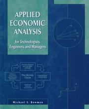 Applied economic analysis for technologists, engineers, and managers by Michael S. Bowman