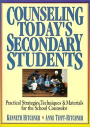 Counseling Today's Secondary Students by Kenneth W. Hitchner, Anne Tifft-Hitchner