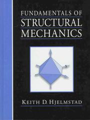 Fundamentals of structural mechanics by Keith D. Hjelmstad