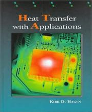 Cover of: Heat transfer with applications | Kirk D. Hagen