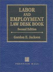 Cover of: Labor and employment law desk book | Jackson, Gordon E.