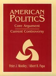 Cover of: American politics | edited by Peter J. Woolley, Albert R. Papa.
