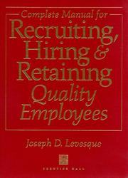 Cover of: Complete manual for recruiting, hiring, and retaining quality employees