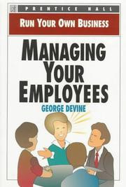 Cover of: Managing your employees | George Devine