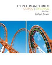 Cover of: Engineering Mechanics Statics & Dynamics, (5th Edition) | Anthony M Bedford