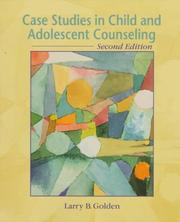 Cover of: Case studies in child and adolescent counseling by Larry B. Golden