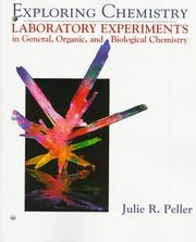 Cover of: Exploring Chemistry Laboratory Experiments in General, Organic and Biological Chemistry | Julie R. Peller