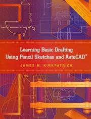 Cover of: Learning basic drafting using pencil sketches and AutoCAD