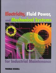 Cover of: Electricity, fluid power, and mechanical systems for industrial maintenance