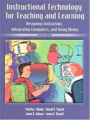 Cover of: Instructional technology for teaching and learning | Timothy J. Newby ... [et al.].