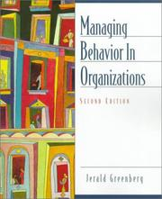Cover of: Managing behavior in organizations: science in service to practice