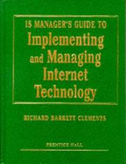 Cover of: Is Manager's Guide to Implementing and Managing Internet Technology