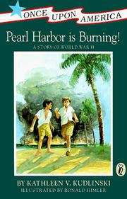 Cover of: Pearl Harbor is burning! | Kathleen V. Kudlinski
