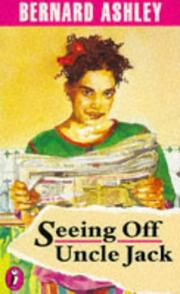 Cover of: Seeing Off Uncle Jack | Bernard Ashley
