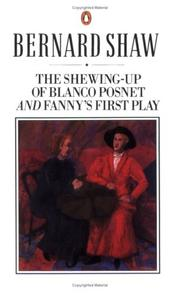 The shewing-up of Blanco Posnet by George Bernard Shaw